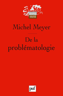 De la problématologie De Michel Meyer - Presses Universitaires de France