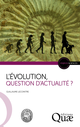 L'Évolution, question d'actualité ? De Guillaume Lecointre - Quæ