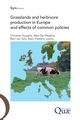 Grasslands and herbivore production in Europe and effects of common policies De Christian Huyghe, Alex De Vliegher, Bert Van Gils et Alain Peeters* - Quæ