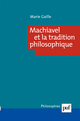 Machiavel et la tradition philosophique De Marie Gaille - Presses Universitaires de France