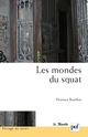Les mondes du squat De Florence Bouillon - Presses Universitaires de France