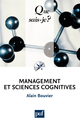 Management et sciences cognitives De Alain Bouvier - Presses Universitaires de France