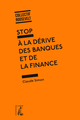 Stop à la dérive des banques et de la finance De Michel Crinetz, Guy Flury,  Collectif Roosevelt et Claude Simon - Éditions de l'Atelier