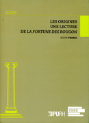 Les origines - Lecture de La Fortune des Rougon De Sylvie Thorel - Publications de l'Université de Rouen