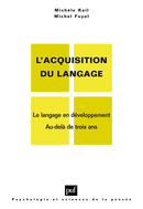 L'acquisition du langage. Volume II De Michèle Kail et Michel Fayol - Presses Universitaires de France