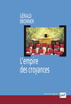 L'empire des croyances De Gérald Bronner - Presses Universitaires de France