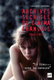 Archives secrètes du cinéma français (1945-1975) De Laurent Garreau - Presses Universitaires de France