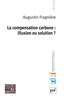 La compensation carbone : illusion ou solution ? De Augustin Fragnière - Presses Universitaires de France