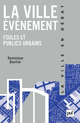 La ville événement De Dominique Boullier - Presses Universitaires de France