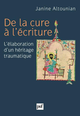 De la cure à l'écriture De Janine Altounian - Presses Universitaires de France
