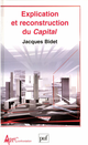 Explication et reconstruction du « Capital » De Jacques Bidet - Presses Universitaires de France