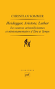 Heidegger, Aristote, Luther De Christian Sommer - Presses Universitaires de France