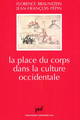 La place du corps dans la culture occidentale De Florence Braunstein - Presses Universitaires de France