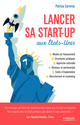 Lancer sa start-up aux Etats-Unis De Patricia Carreras - Editions Eyrolles