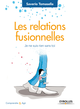 Les relations fusionnelles De Saverio Tomasella - Editions Eyrolles