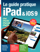 Le guide pratique iPad et iOS9 De Fabrice Neuman - Editions Eyrolles