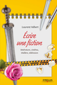 Ecrire une fiction De Laurent Hébert - Editions Eyrolles