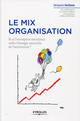 Le mix organisation De Jacques Jochem, Kea And Partners et Hervé Lefèvre - Editions Eyrolles