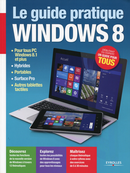 Le guide pratique Windows 8 De Fabrice Neuman - Editions Eyrolles