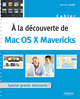 A la découverte de Mac OS X Mavericks De Mathieu Lavant - Editions Eyrolles