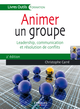 Animer un groupe De Christophe Carré - Editions Eyrolles