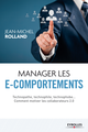 Manager les e-comportements De Jean-Michel Rolland - Editions Eyrolles
