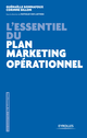 L'essentiel du plan marketing opérationnel De Nathalie Van Laethem, Corinne Billon et Guénaëlle Bonnafoux - Editions Eyrolles