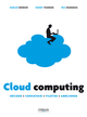 Cloud computing De Romain HENNION, Hubert Tournier et Eric Bourgeois - Editions Eyrolles