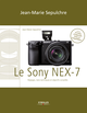 Le Sony NEX-7 De Jean-Marie Sepulchre - Editions Eyrolles