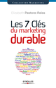 Les 7 clés du marketing durable De Elizabeth Pastore-Reiss - Editions Eyrolles