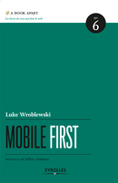 Mobile first De Luke Wroblewski - Editions Eyrolles