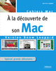 À la découverte de son Mac - Version Snow Leopard De Mathieu Lavant - Editions Eyrolles