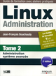Linux administration - Tome 2 De Jean-Francois Bouchaudy - Editions Eyrolles