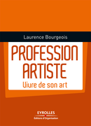 Profession artiste De Laurence Bourgeois - Éditions d'Organisation