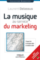 La musique au service du marketing De Laurent Delassus - Éditions d'Organisation