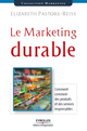 Le marketing durable De Elizabeth Pastore-Reiss - Éditions d'Organisation