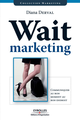Wait marketing De Diana Derval - Éditions d'Organisation
