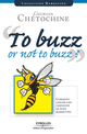 To Buzz or Not to Buzz ? De Georges Chetochine - Éditions d'Organisation