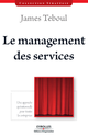 Le management des services De James Teboul - Éditions d'Organisation