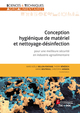 Conception hygiénique de matériel et nettoyage-désinfection pour une meilleure sécurité en industrie agroalimentaire (Coll. Sciences et techniques agroalimentaires) De Marie-Noëlle BELLON-FONTAINE - TECHNIQUE & DOCUMENTATION