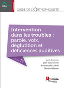 Guide de l'orthophoniste - Volume 4 : Intervention dans les troubles : parole, voix, déglutition et déficiences auditives (Coll. Professions santé) De KREMER Jean-Marc, LEDERLÉ Emmanuelle et MAEDER Christine - MEDECINE SCIENCES PUBLICATIONS
