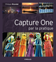 Capture One par la pratique De Philippe Ricordel - Editions Eyrolles