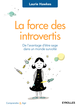 La force des introvertis De Laurie Hawkes - Editions Eyrolles
