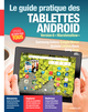 Le guide pratique des tablettes Android De Fabrice Neuman - Editions Eyrolles