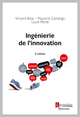 Ingénierie de l'innovation (3° Éd.) De Vincent BOLY, Mauricio CAMARGO et Laure Morel - HERMES SCIENCE PUBLICATIONS / LAVOISIER