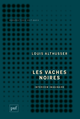 Les vaches noires. Interview imaginaire De Louis Althusser - Presses Universitaires de France