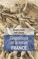 Géopolitique de la nation France De Yves Lacoste et Frédéric Encel - Presses Universitaires de France