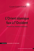L'Orient islamique face à l'Occident De Claude-Gilbert Dubois - Presses universitaires de Bordeaux
