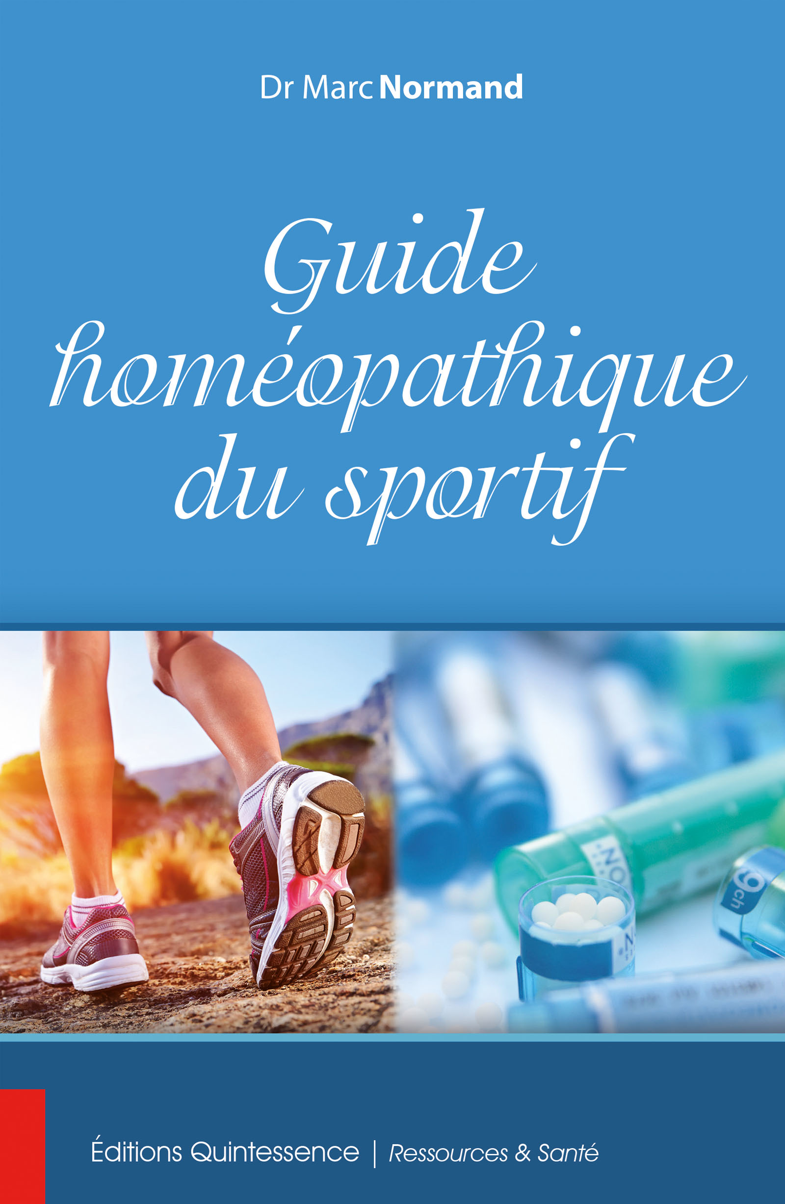 Guide homéopathique du sportif De Marc Normand - Éditions Quintessence