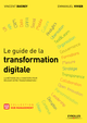 Le guide de la transformation digitale De Emmanuel Vivier et Vincent Ducrey - Editions Eyrolles